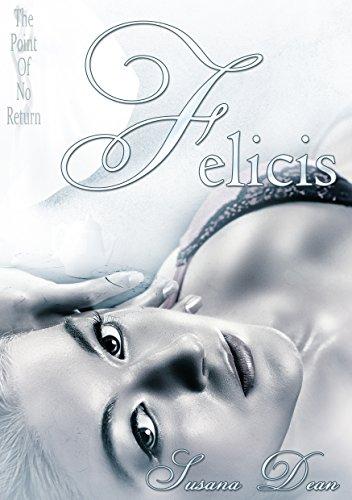 Buchseite und Rezensionen zu 'Felices (The Point Of No Return 3)' von Susana Dean