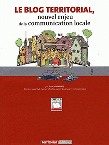 Le Blog Territorial, Nouvel Enjeu de la Communication Locale