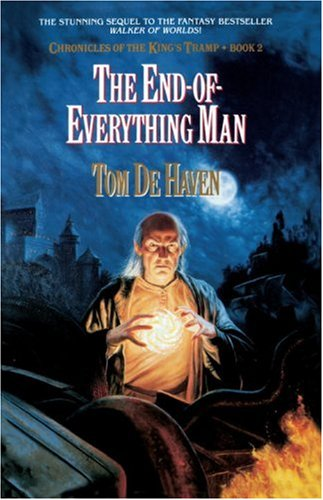 The End-Of-Everything Man: Chronicles of the King's Tramp, Bk. 2