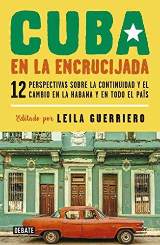 Cuba en la encrucijada por Leila Guerriero