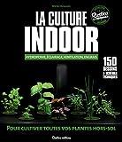 La culture indoor : Hydroponie, éclairage, ventilation, engrais