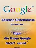 Geld verdienen mit AdSense - Adsense Geheimnisse - Tipps, die Ihnen Google NICHT verrät