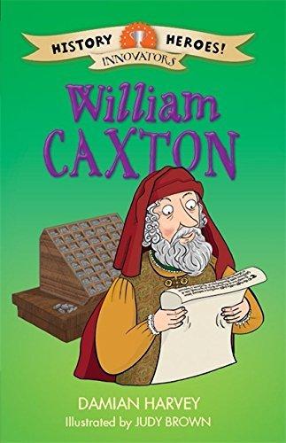 William Caxton (History Heroes) by Damian Harvey (2015-10-08)