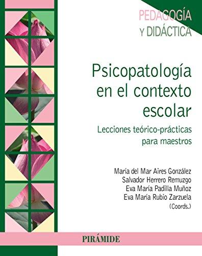 Psicopatología en el contexto escolar (Psicología) por María del Mar Aires González