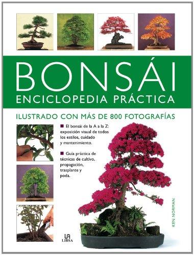 Descargar Libro Bonsái Enciclopedia Práctica: Manual Esencial con más de 800 Fotografías para Crear, Cultivar y Exhibir Bonsáis de Ken Norman