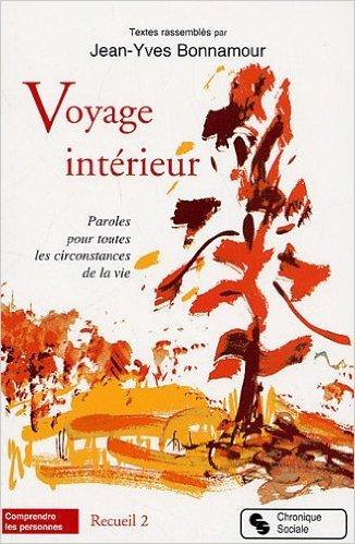 Voyage intérieur : Tome 2, Paroles pour toutes les circonstances de la vie de Jean-Yves Bonnamour ( 25 juin 2009 ) par  (Broché)
