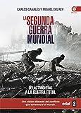 LA SEGUNDA GUERRA MUNDIAL. DE LAS TRINCHERAS A LA GUERRA TOTAL (Crónicas de la Historia)