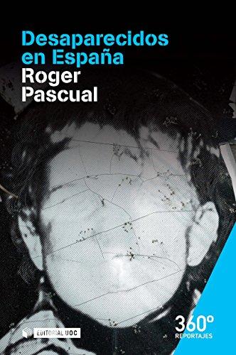 Desaparecidos en España (Reportajes 360º) por Roger Pascual Marjanet