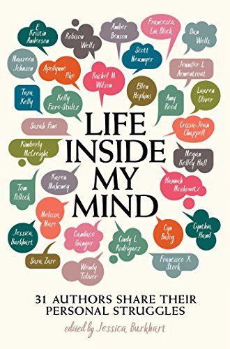 Life Inside My Mind: 31 Authors Share Their Personal Struggles (English Edition)