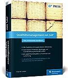 Qualitätsmanagement mit SAP: Ihr umfassendes Handbuch zu SAP QM: Prozesse, Funktionen, Customizing (SAP PRESS)