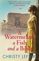 [ A Watermelon, A Fish And A Bible ] By Lefteri, Christy ( Author ) Mar-2011 [ Paperback ] A Watermelon, a Fish and a Bible