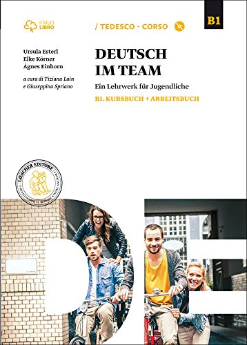 Deutsch im team B1. Kursbuch-Arbeitsbuch. Per le Scuole superiori. Con CD Audio formato MP3. Con e-book. Con espansione online