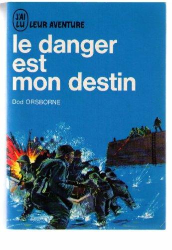 Le danger est mon destin