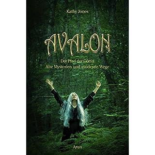 Avalon: Der Pfad der Göttin. Antike Mysterien und moderne Wege