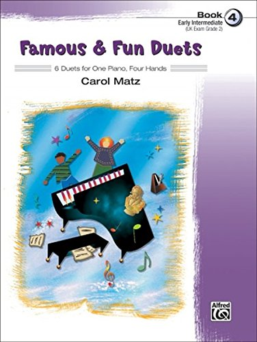 Famous & Fun Duets, Book 4: 8 Duets for One Piano, Four Hands