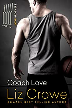 Coach Love (The Love Brothers Book 2) by [Crowe, Liz]