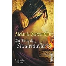 Die Reise der Sündenheilerin: Historischer Roman (Sündenheilerin-Reihe, Band 2)