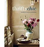 Thrifty Chic: Interior Style on a Shoestring (Paperback) - Common