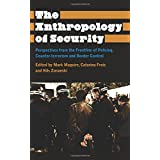The Anthropology of Security: Perspectives from the Frontline of Policing, Counter-terrorism and Border Control