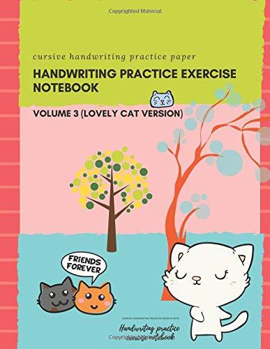 Handwriting practice exercise notebook: Cursive handwriting practice paper books sheets - volume 3 (lovely cat version) (Cat-refill-pads)