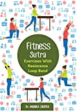Fitness Sutra - Exercises with Resistance Loop Bands (English Edition)