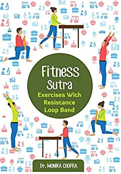 Fitness Sutra - Exercises with Resistance Loop Bands by [Chopra, Dr. Monika]