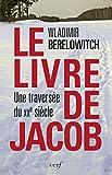 Le livre de Jacob : Une traversée du XXe siècle (French Edition)