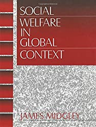 MIDGLEY: SOCIAL WELFARE (P) IN GLOBAL CONTEXT