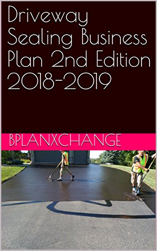 Driveway Sealing Business Plan 2nd Edition 2018-2019 (English Edition) -