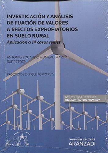 Investigación y análisis de fijación de valores a efectos expropiatorios en suelo rural (Papel + e-book): Aplicación a 14 casos reales (Monografía)