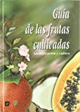 Guía de las frutas cultivadas: identificación y cultivo