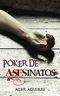 Póker de asesinatos par Ager Aguirre Zubillaga