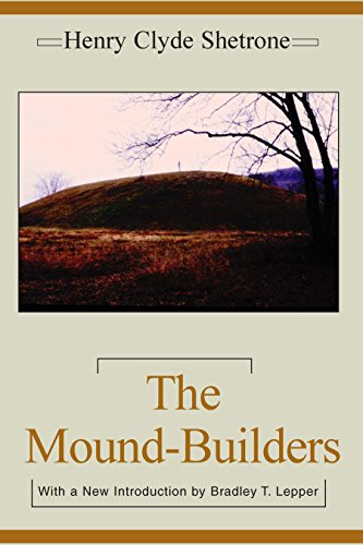 The Mound-Builders (Classics Southeast Archaeology) (English Edition) por Henry Shetrone