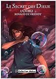 Cover of: Le secret des dieux : Tome 1 : L'oubli   Renaud de Vriendt