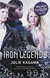 The Iron Legends (Iron Fey)