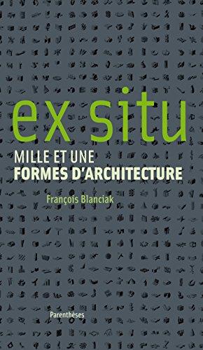 Ex situ : Mille et une formes d'architecture