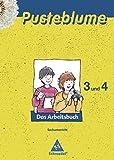 Pusteblume. Das Arbeitsbuch Sachunterricht - Allgemeine Ausgabe 2009: Arbeitsbuch 3 und 4