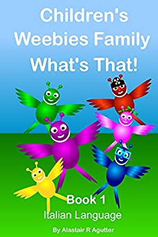 Children's Weebies Family What's That!: Book One Italian Language (1) di [Agutter, Alastair]