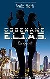 'Codename E.L.I.A.S. - Kaltgestellt:...' von 'Mila Roth'