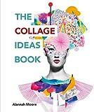 The Collage Ideas Book (The Art Ideas Books)