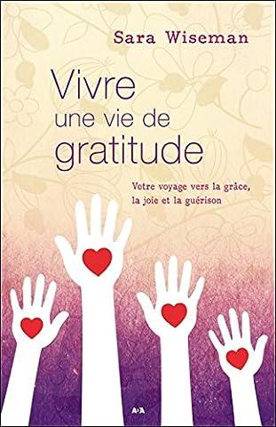 Vers La Joie - Vivre une vie de gratitude - Votre