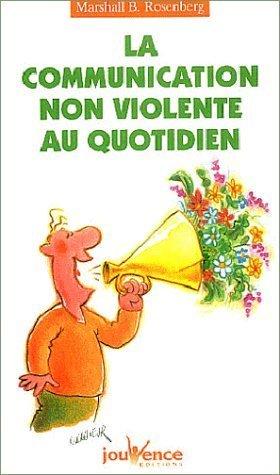 La Communication Non-violente Au Quotidien De Marshall Rosenberg 15 Juin 2003 Broché