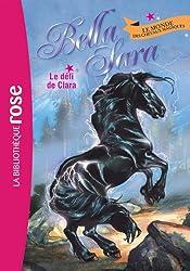 Bella Sara 05 - Le défi de Clara