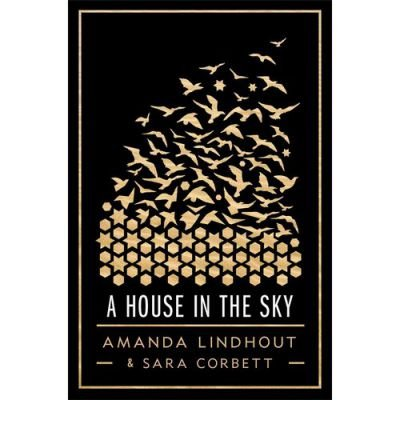 A HOUSE IN THE SKY BY LINDHOUT, AMANDA (AUTHOR) HARDCOVER (2013 )