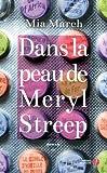 Image de Dans la peau de Meryl Streep