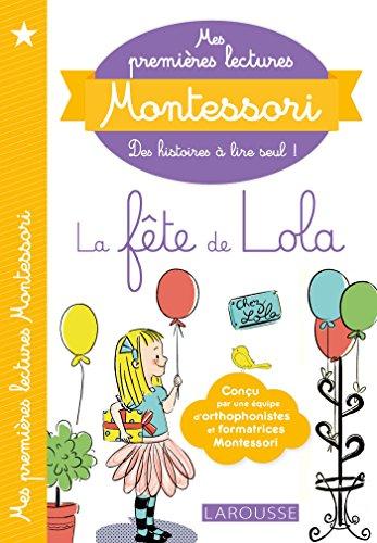 Mes premières lectures Montessori, La fête de Lola par Anaïs Galon, Christine Nougarolles, Julie Rinaldi