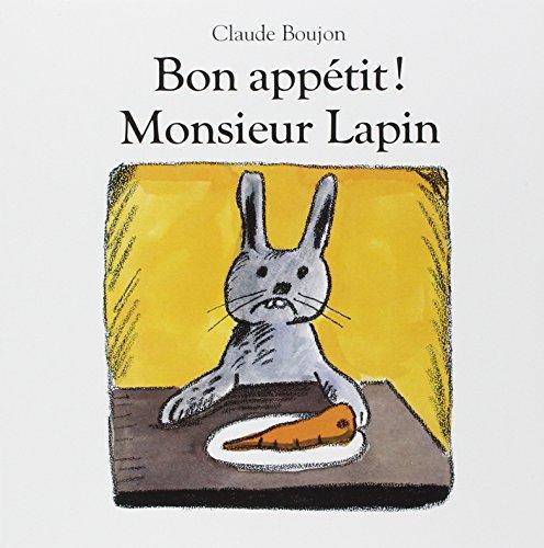 Bon appétit ! Monsieur Lapin par Claude Boujon
