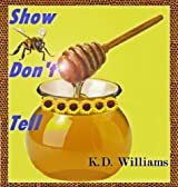 Show Don't Tell Dictionary: How to use imagery in writing, Make your novel stand out, Improve writing details: Help with writing