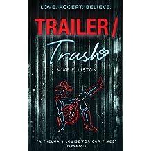 Trailer Trash: Love. Accept. Believe.