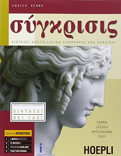 Synkrisis. Sintassi greco-latina comparata con versioni. Con e-book. Con espansione online. Per i Licei e gli Ist. magistrali: 1